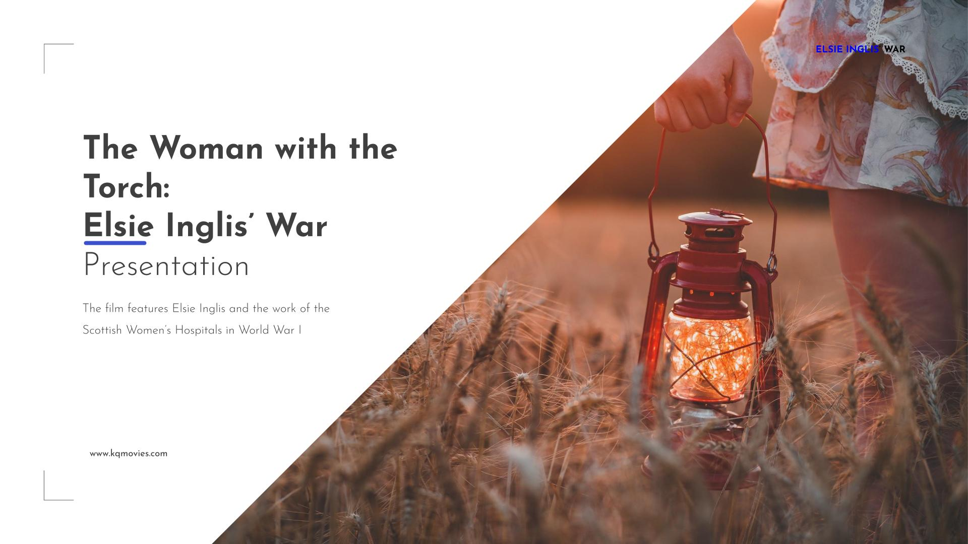 THE WOMAN WITH THE TORCH – ELSIE INGLIS' WAR